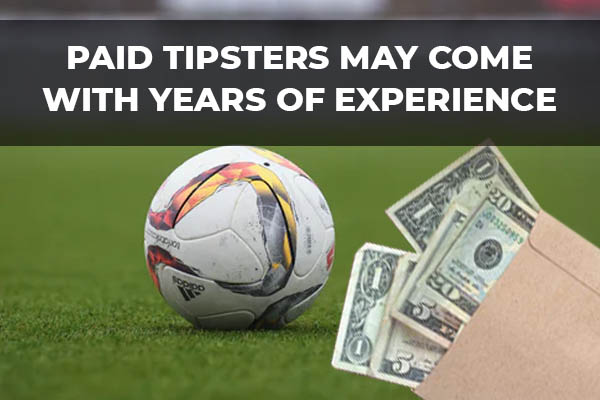 Paid tipsters may come with years of experience