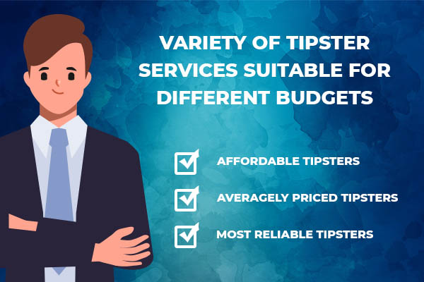 Variety of tipster services suitable for different budgets