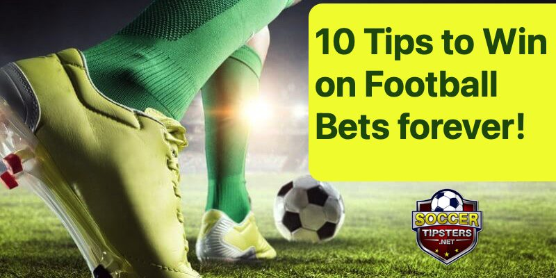 10 Secrets Tips to Win on Football Bets forever