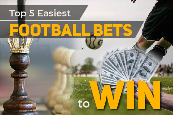 Top 5 Easiest Football Bets to Win in 2021